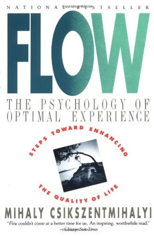 Positive Psychology - Flow, The Psychology of Optimal Experience