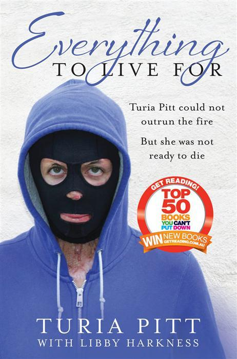 Everything to Live For, by Turia Pitt
